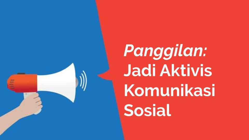 Panggilan jadi Aktivis Komsos